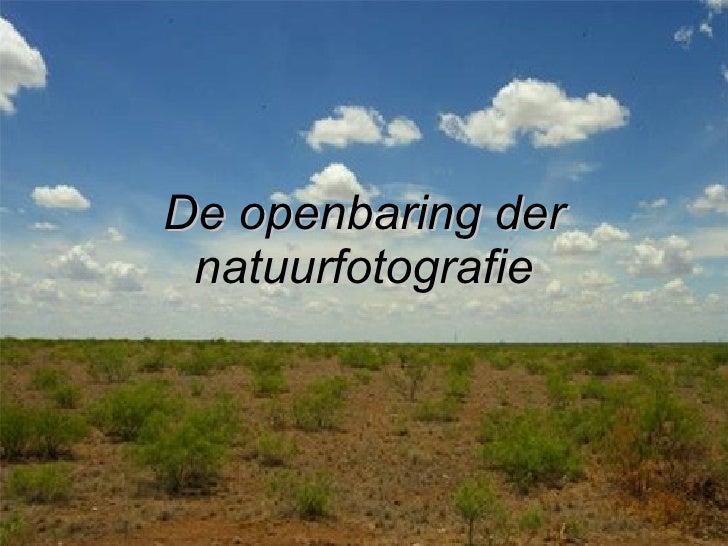 De openbaring der natuurfotografie