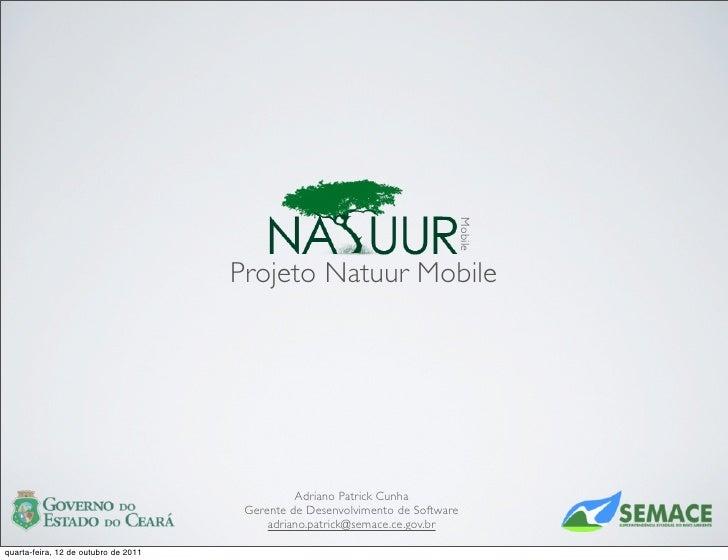 Mobile                                      Projeto Natuur Mobile                                                Adriano P...