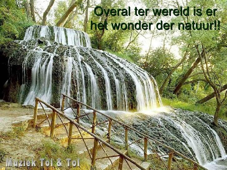 Muziek Tol & Tol  Overal ter wereld is er  het wonder der natuur!!