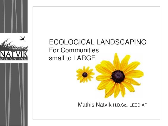 Ecological Landscaping: for Communities, Small to Large - Ontario, Canada