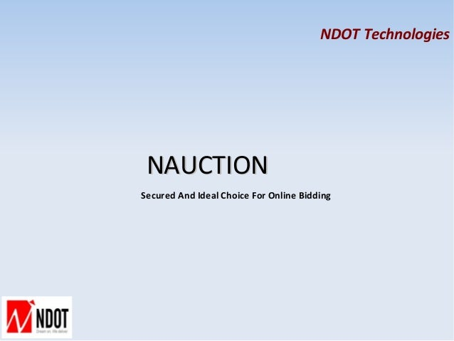 NDOT Technologies NAUCTIONSecured And Ideal Choice For Online Bidding
