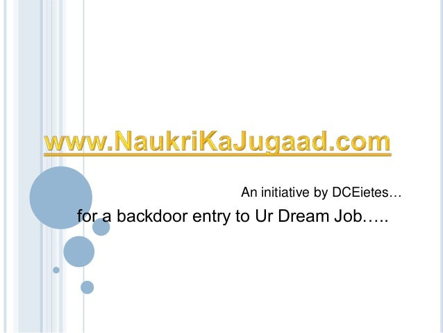 An initiative by DCEietes…for a backdoor entry to Ur Dream Job…..