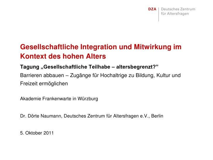 """Gesellschaftliche Integration und Mitwirkung imKontext des hohen AltersTagung """"Gesellschaftliche Teilhabe – altersbegrenzt..."""