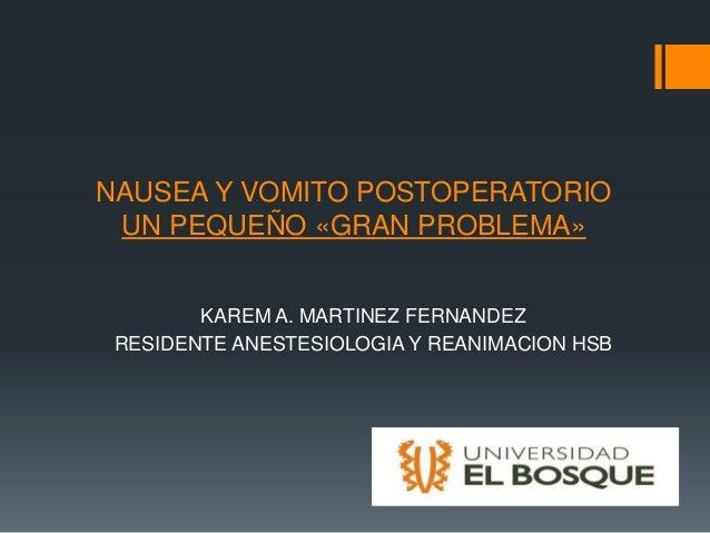 Nausea y vomito postoperatorio un pequeño «gran
