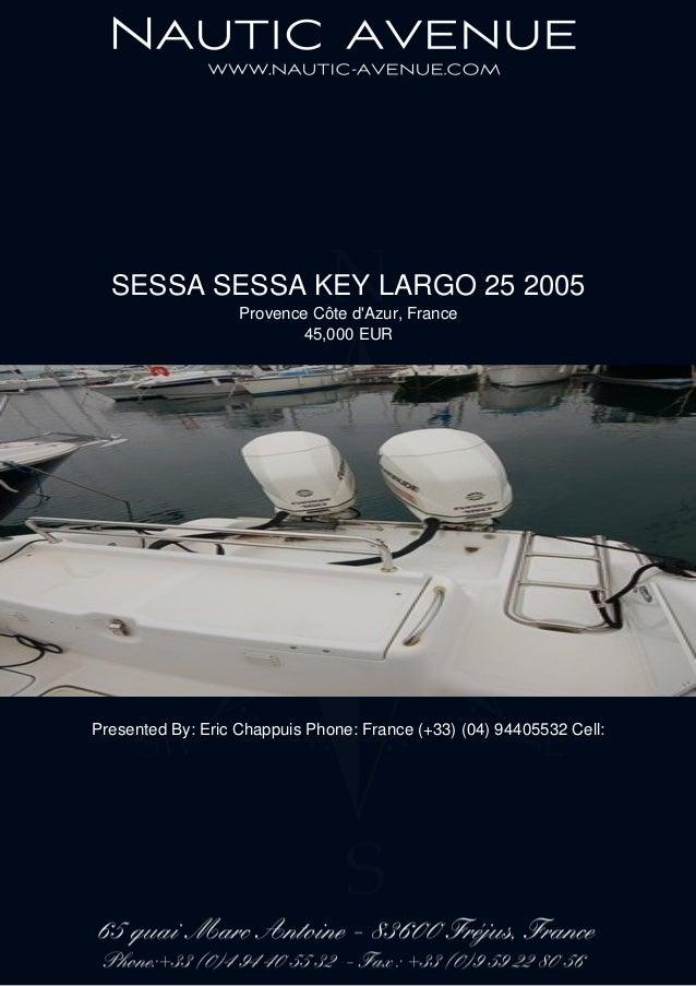 SESSA SESSA KEY LARGO 25, 2005, 45.000€ For Sale Brochure. Presented By nautic-avenue.com