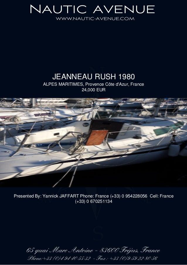 JEANNEAU RUSH 1980 ALPES MARITIMES, Provence Côte d'Azur, France 24,000 EUR Presented By: Yannick JAFFART Phone: France (+...