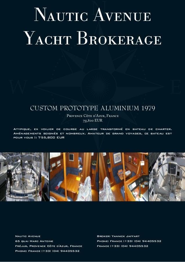Nautic Avenue Yacht Brokerage CUSTOM PROTOTYPE ALUMINIUM 1979 Provence Côte d'Azur, France 755,800 EUR Atypique, ex voilie...