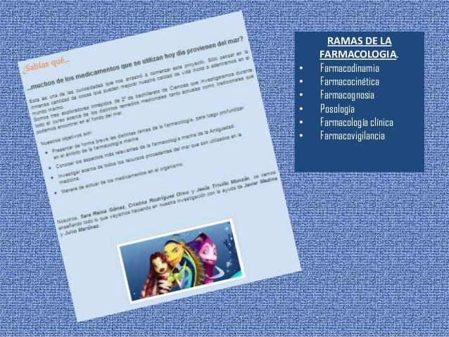 RAMAS DE LAFARMACOLOGIA.• Farmacodinamia• Farmacocinética• Farmacognosia• Posología• Farmacología clínica• Farmacovigilancia