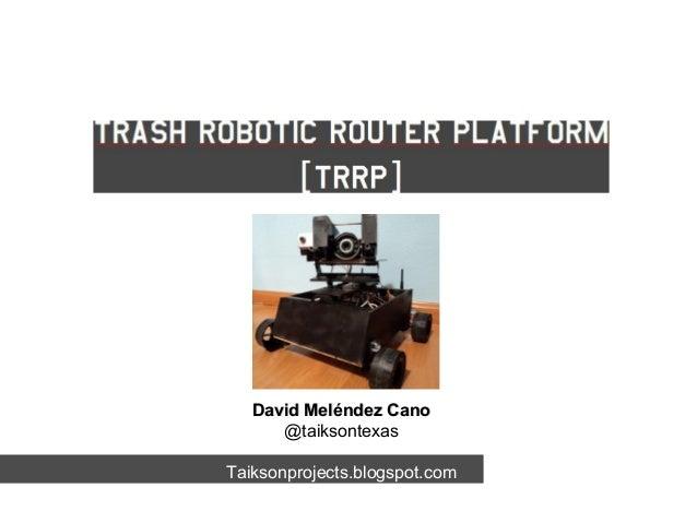 David Meléndez Cano @taiksontexas Taiksonprojects.blogspot.com  Taiksonprojects.blogspot.com