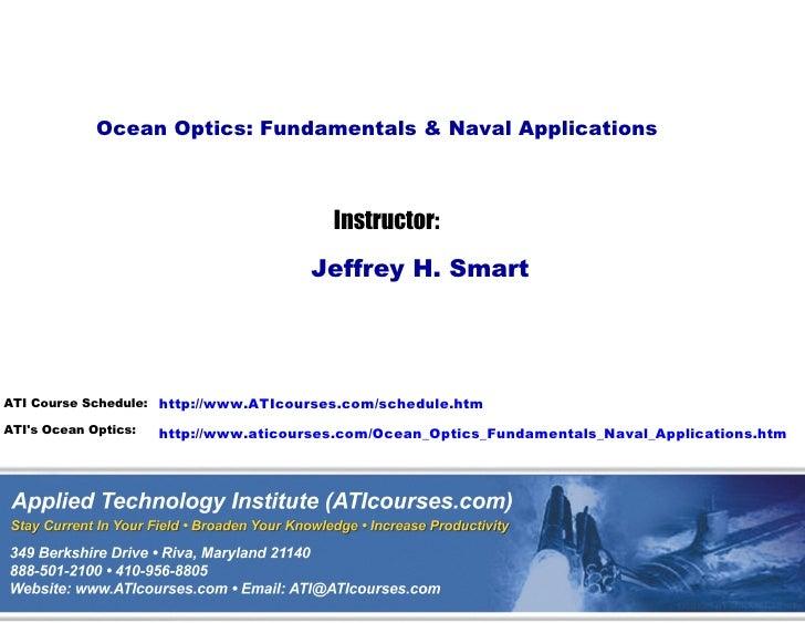Ocean Optics: Fundamentals & Naval Applications                                          Instructor:                      ...