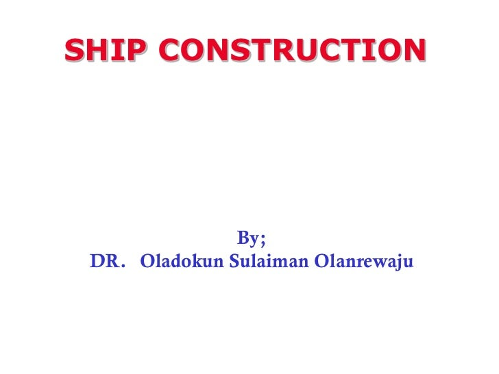 Naval archtechture and ship constraction introduction