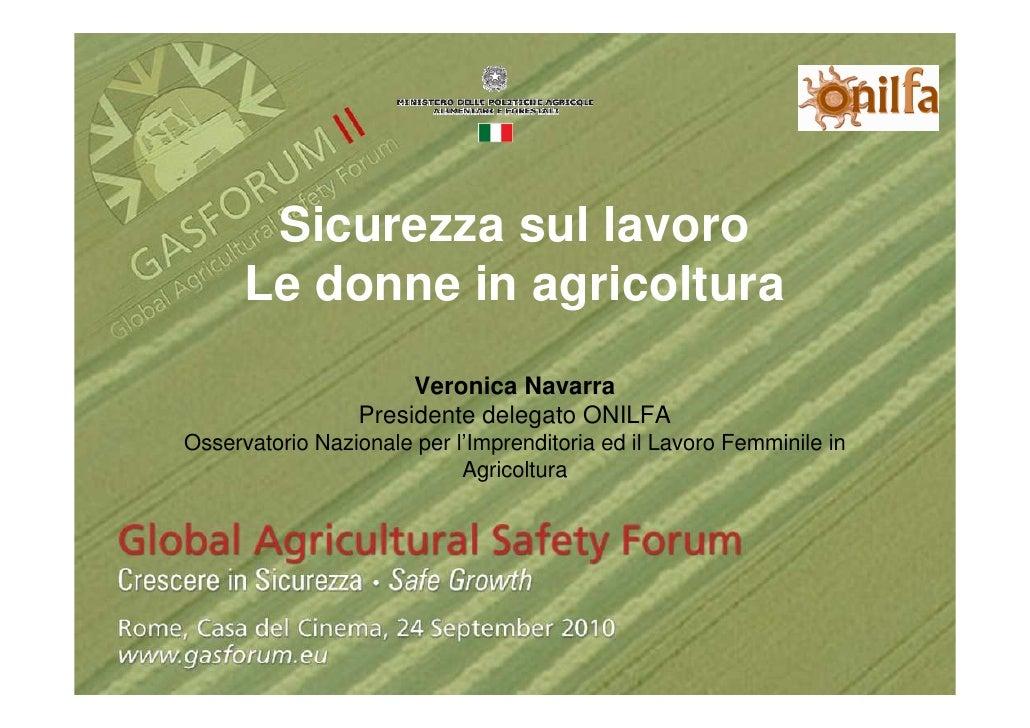 Sicurezza sul lavoro       Le donne in agricoltura                       Veronica Navarra                  Presidente dele...