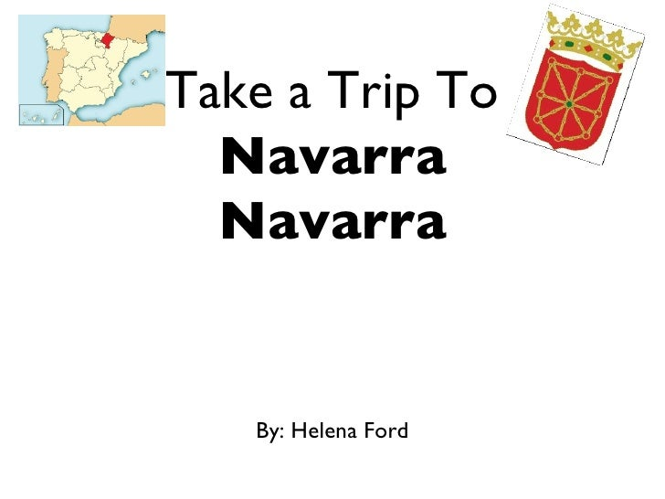 Take a Trip To  Navarra  Navarra   By: Helena Ford