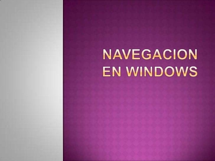 NAVEGACION EN WINDOWS<br />