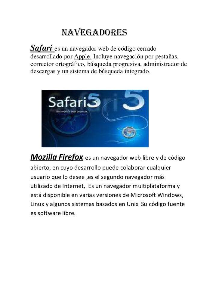 NAVEGADORES <br />Safari es un navegador web de código cerrado desarrollado por Apple. Incluy...