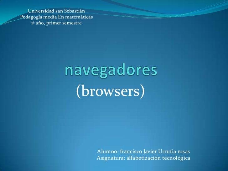 Universidad san SebastiánPedagogía media En matemáticas    1º año, primer semestre                      (browsers)        ...