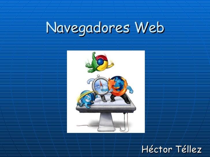 Navegadores Web Héctor Téllez