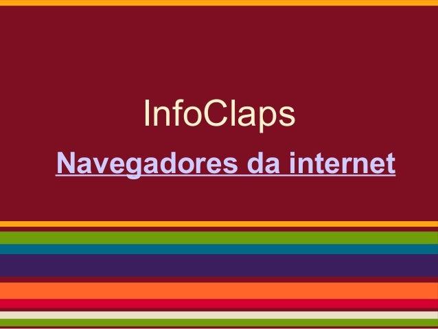 InfoClapsNavegadores da internet