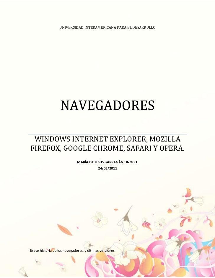 universidad interamericana para el desarrolloNAVEGADORESWINDOWS INTERNET EXPLORER, MOZILLA FIREFOX, GOOGLE CHROME, SAFARI ...