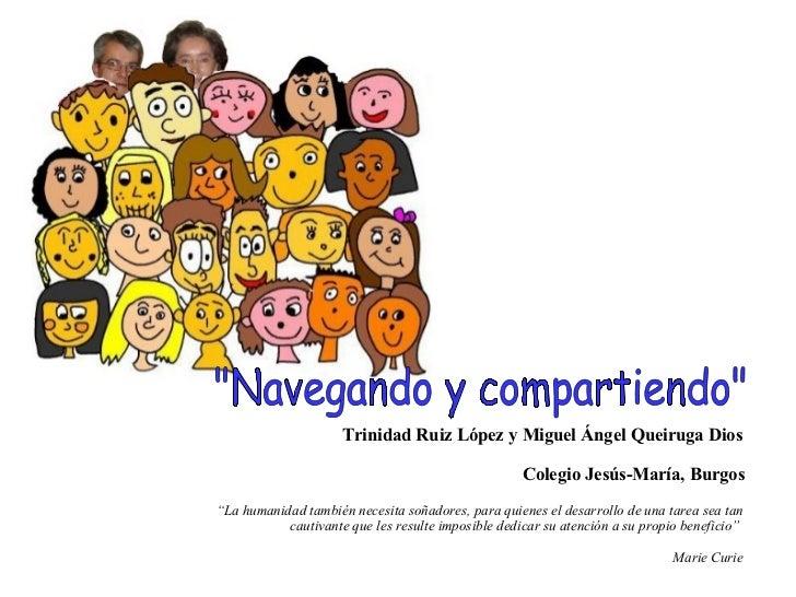 Trinidad Ruiz López y Miguel Ángel Queiruga Dios                                                    Colegio Jesús-María, B...