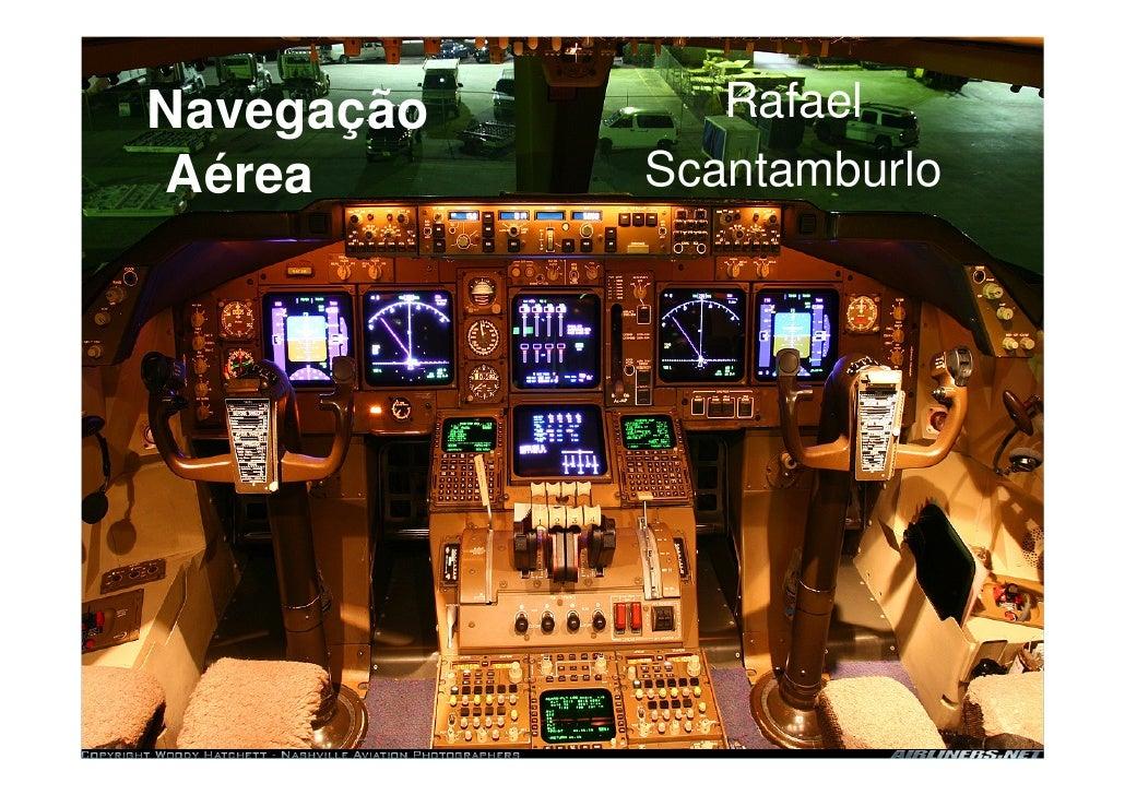 Navegação      RafaelAérea       Scantamburlo