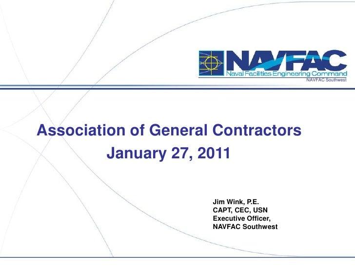 NAVFAC SouthwestAssociation of General Contractors         January 27, 2011                      Jim Wink, P.E.           ...