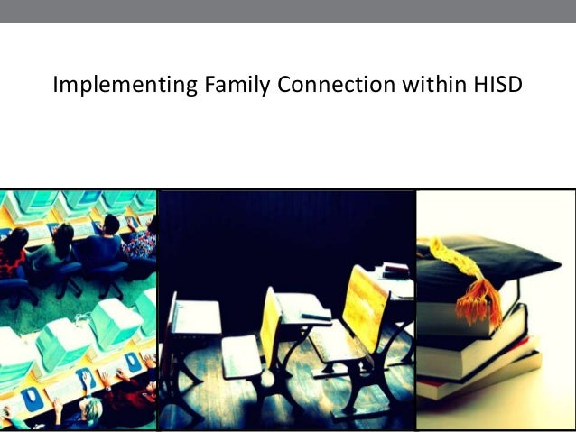 Implementing Family Connection within HISD