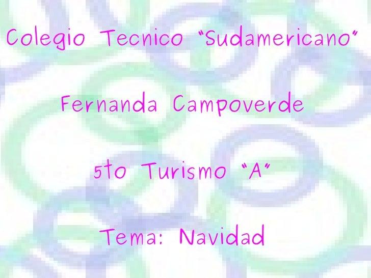 """Colegio Tecnico """"Sudamericano"""" Fernanda Campoverde 5to Turismo """"A"""" Tema: Navidad"""