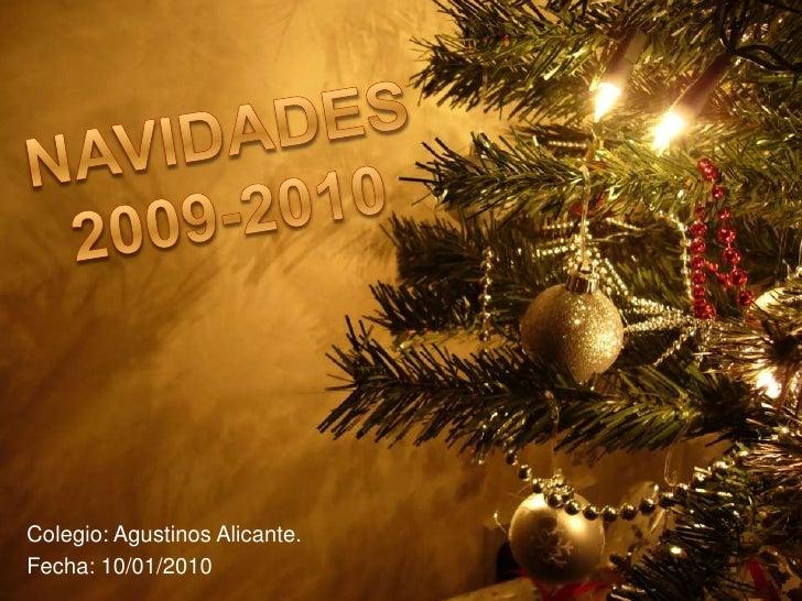 NAVIDADES 2009-2010<br />Colegio: Agustinos Alicante.<br />Fecha: 10/01/2010<br />