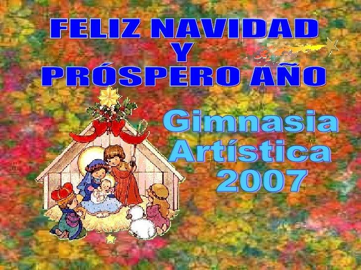 FELIZ NAVIDAD  Y  PRÓSPERO AÑO  Gimnasia  Artística 2007