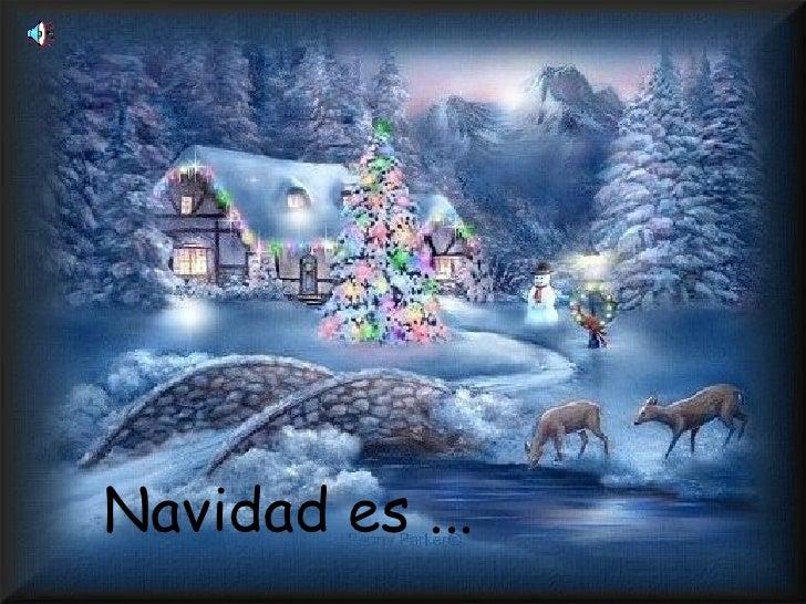 Navidad es ...