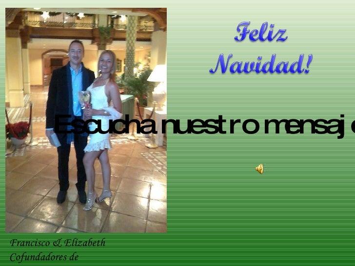 Francisco & Elízabeth Cofundadores de  ElArteDeGanar.com Escucha nuestro mensaje para ti…