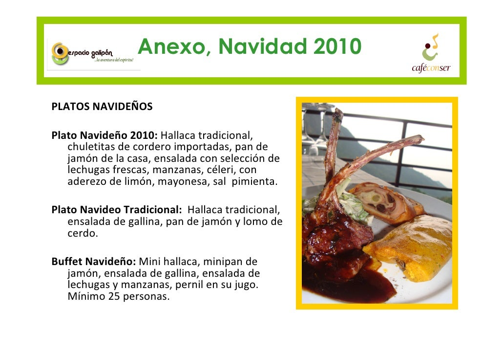Anexo, Navidad 2010  PLATOS NAVIDEÑOS  Plato Navideño 2010: Hallaca tradicional,    chuletitas de cordero importadas, pan ...