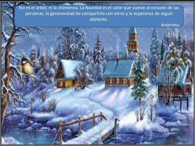 No es el árbol, ni la chimenea. La Navidad es el calor que vuelve al corazón de las   personas, la generosidad de comparti...