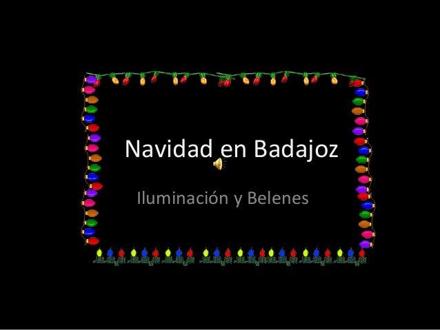 Navidad en Badajoz Iluminación y Belenes