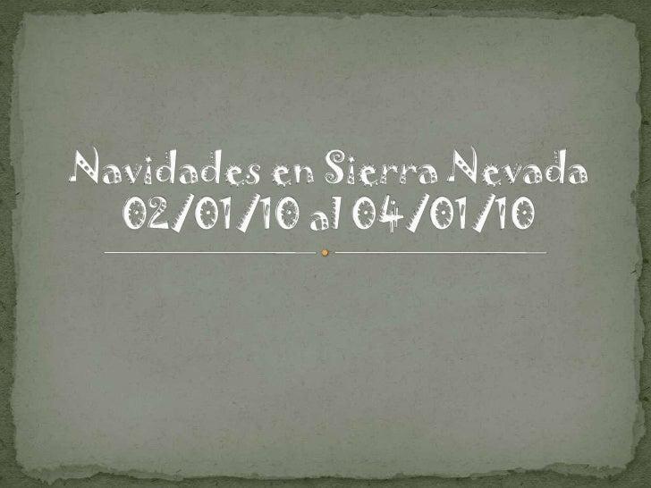 Navidades en Sierra Nevada02/01/10 al 04/01/10<br />