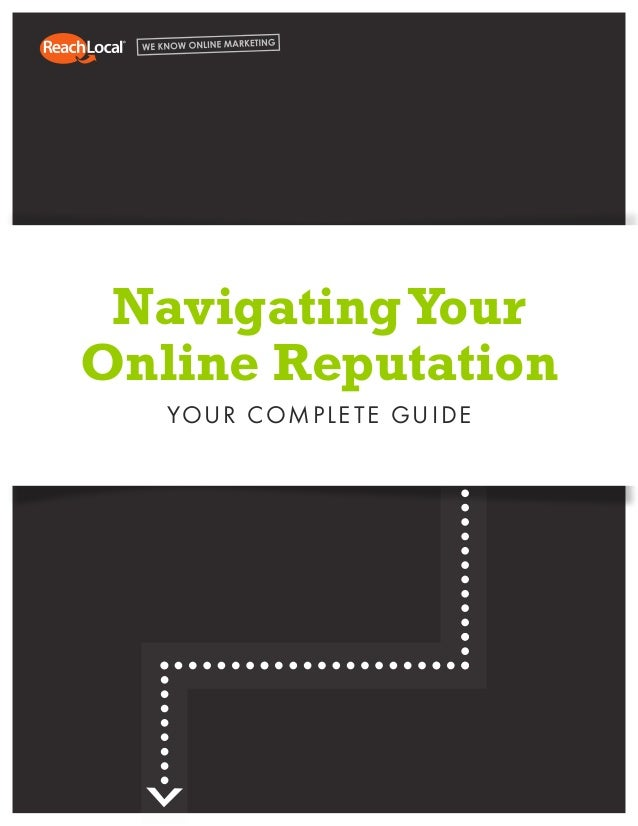 NavigatingYour Online Reputation YOUR COMPLETE GUIDE