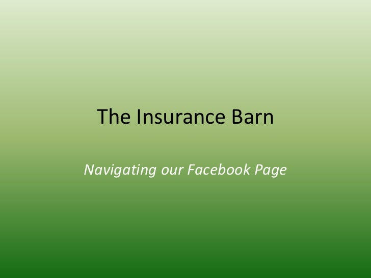 The Insurance BarnNavigating our Facebook Page