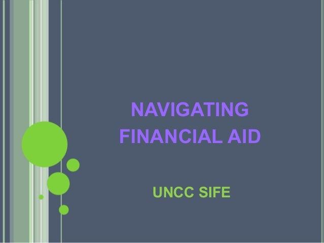 NAVIGATINGFINANCIAL AID   UNCC SIFE