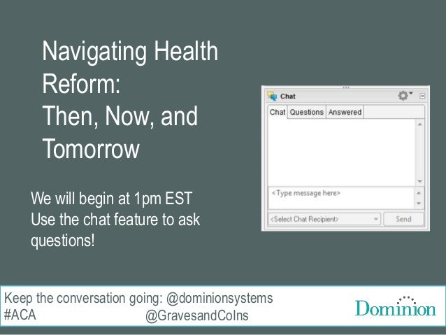 Keep the conversation going: @dominionsystems @GravesandCoIns Navigating Health Reform: Then, Now, and Tomorrow We will be...
