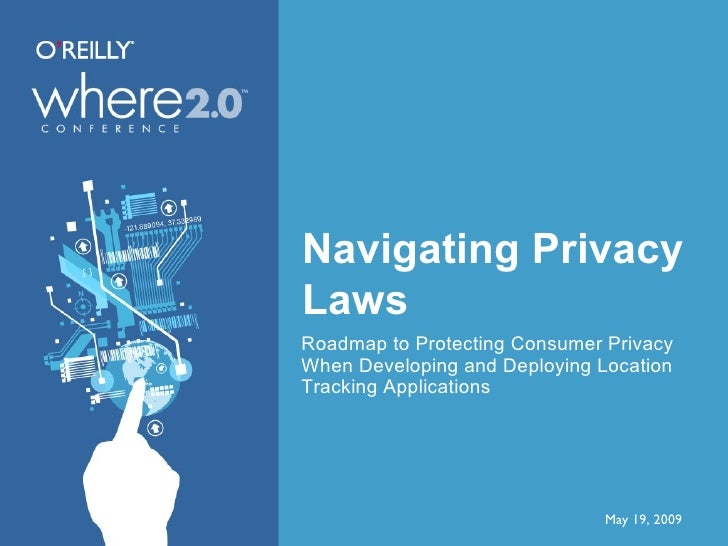 Navigating Privacy Laws When Developing And Deploying Location Tracking Applications Presentation 1