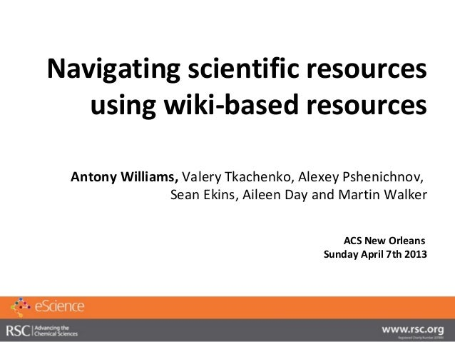 Navigating scientific resources   using wiki-based resources Antony Williams, Valery Tkachenko, Alexey Pshenichnov,       ...