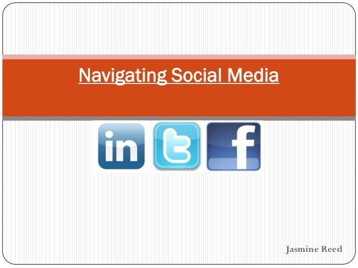Navigating Social Media                          Jasmine Reed
