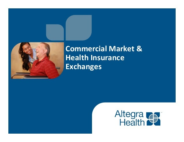 Commercial  Market  &   Health  Insurance   Exchanges