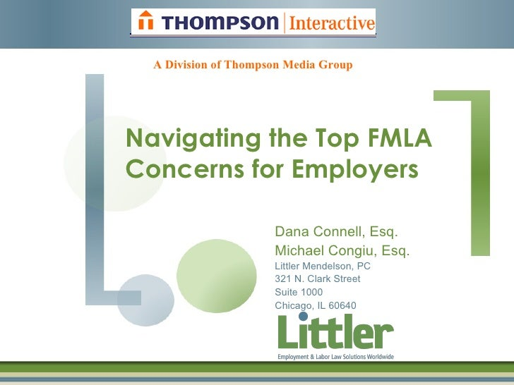A Division of Thompson Media GroupNavigating the Top FMLAConcerns for Employers                      Dana Connell, Esq.   ...