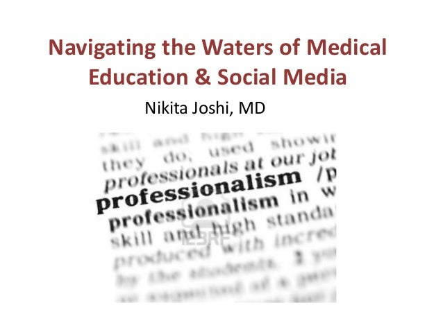 Navigating the Waters of MedicalEducation & Social MediaNikita Joshi, MD