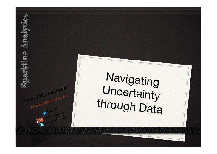 Navigating Uncertainty through Data