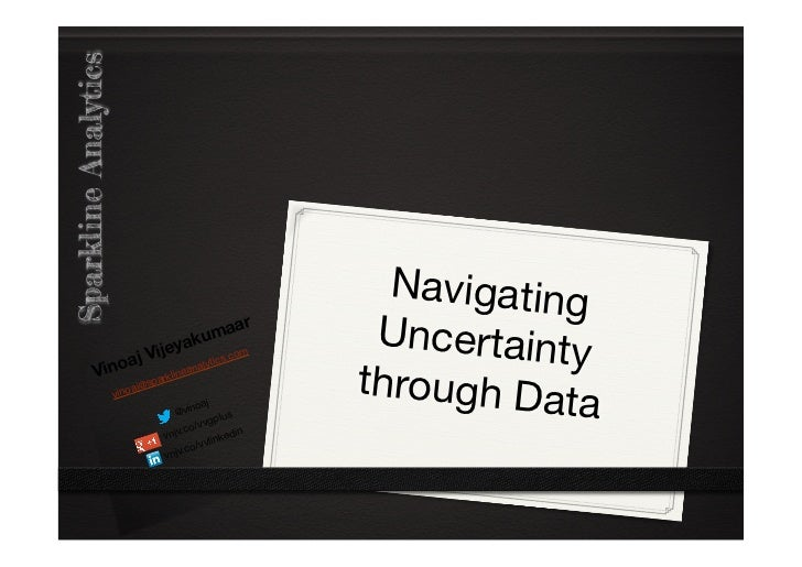Navigating Uncertainty through Data