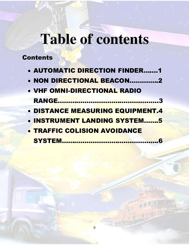 Table of contents Contents AUTOMATIC DIRECTION FINDER…….1 NON DIRECTIONAL BEACON…………..2 VHF OMNI-DIRECTIONAL RADIO RANGE……...