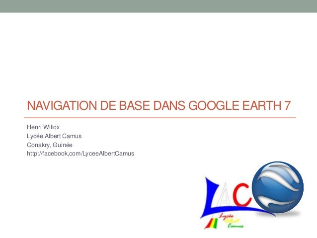 Navigation de Base dans Google Earth 7